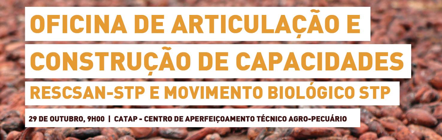 Oficina de Articulação e Construção de Capacidades - RESCSAN-STP e Movimento Biológico STP | 29 de outubro | CATAP
